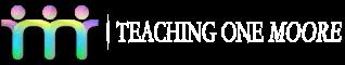 TeachingOneMoore.Org
